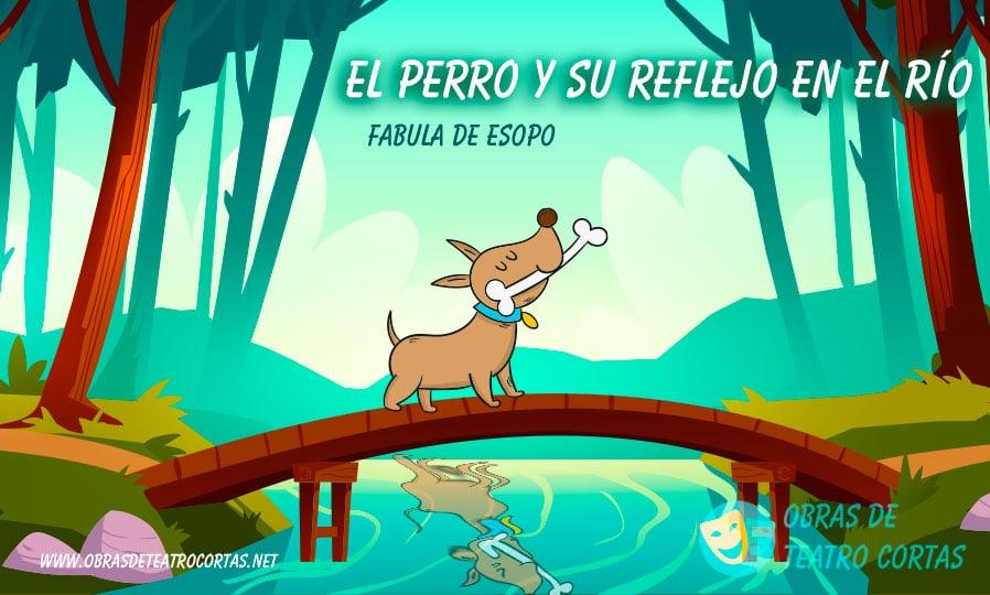 El Perro y su reflejo en el rio - Fabula corta de Esopo